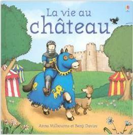 Couverture album La vie au chateau Anna Milbourne