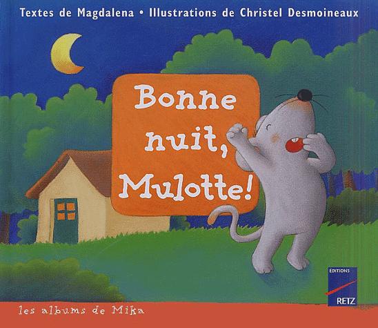 Bonne nuit Mulotte de Magdalena Guirao-Jullien et Christel Desmoineaux