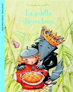 La galette du roi loup d'Agnès Bertron-Martin et Céline Chevrel