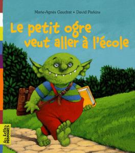 image couverture le petit ogre veut aller à l'école