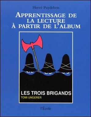 Apprentissage de la lecture à partir de l'-album Les trois brigands d'Hervé Puydebois