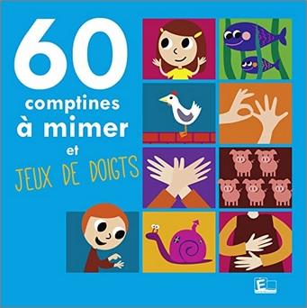 60 comptines à mimer et jeux de doigts de Sarah Thaïs