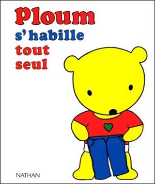 Ploum s'habille tout seul de Micheline Bertrand et Lise Marin