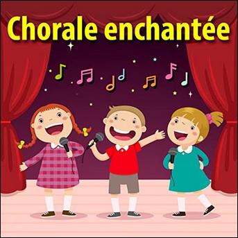 Chansons et comptines pour enfants, Chorale enchantée