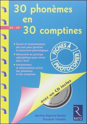 30 phonèmes en 30 comptines GS-CP de Martine Degorce Dumas et Elisabeth Tresallet