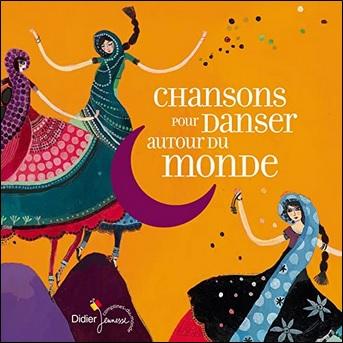 Chansons pour danser autour du monde aux Editions Didier Jeunesse