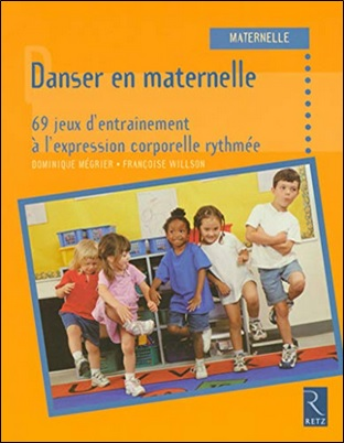 Danser en maternelle de Dominique Mégrier et Françoise Willson aux éditions Retz