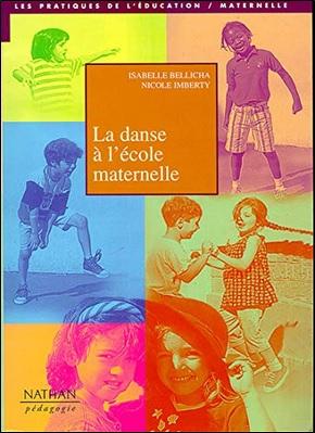 La danse à l'école maternelle d'Isabelle Bellicha et Nicole Imberty