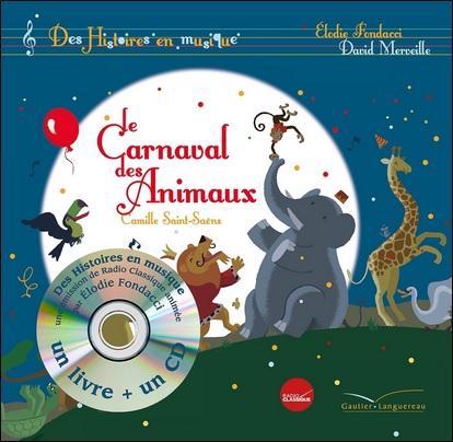Le Carnaval des Animaux d'Elodie Fondacci, David Merveille et Camille Saint Saëns