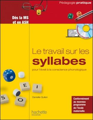 Le travail sur les syllabes pour l'éveil à la conscience phonologique de Danièle Quilan