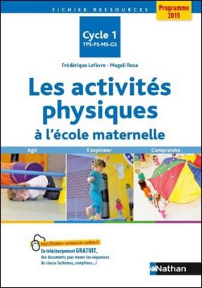 Les activités physiques à l'école maternelle de Frédérique Lefevre et Magali Rosa