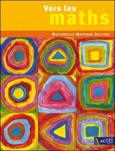 Vers les maths Maternelle Moyenne Section de Gaëtan Duprey, Sophie Duprey et Catherine Sautenet