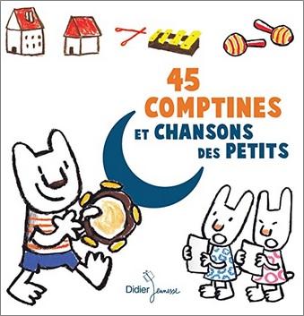 45 comptines et chansons des petits, Didier Jeunesse