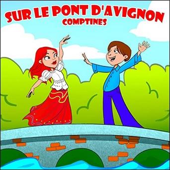 Les superstars des comptines, rondes et berceuses : Sur le pont d'Avignon