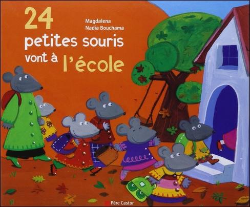 24 petites souris vont à l'école de Magdalena et Nadia Bouchama