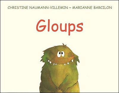 Gloups de Christine Naumann-Villemin et Marianne Barcilon