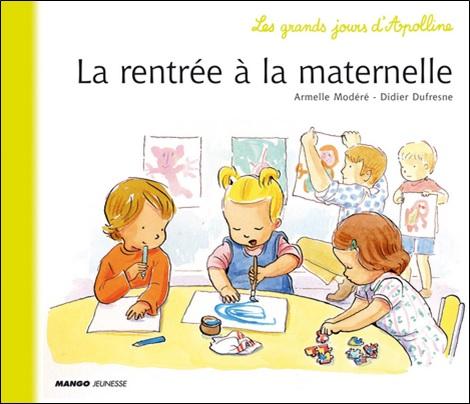 Les grands jours d'Apolline, La rentrée à la maternelle de Didier Dufresne