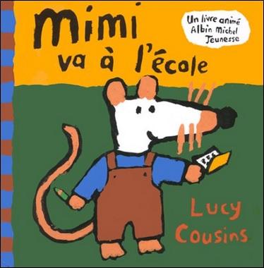 Mimi va à l'école de Lucy Cousins