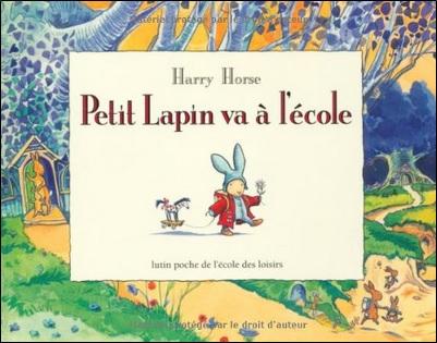 Petit Lapin va à l'école d'Harry Horse