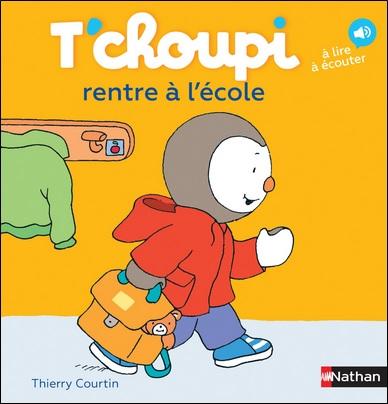 T'choupi rentre à l'école de Thierry Courtin