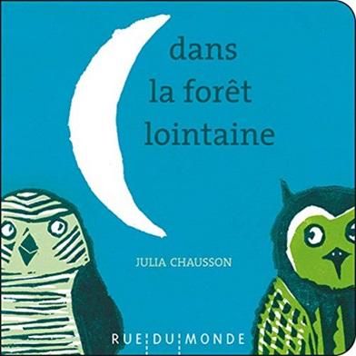 Dans la forêt lointaine de Julia Chausson