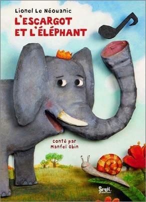 L'escargot et l'éléphant de Lionel Le Neouanic et Manfeï Obin