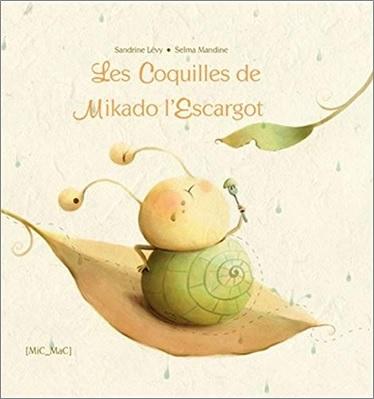 Les coquilles de Mikado l'escargot de Sandrine Lévy et Selma Mandine
