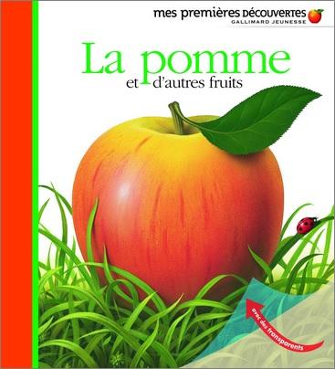 Mes premières découvertes : La pomme et d'autres fruits