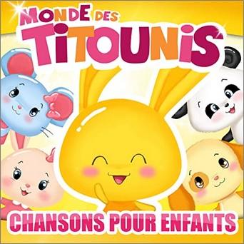 Monde des Titounis, Chansons pour enfants