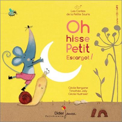 Oh hisse Petit Escargot ! de Cécile Bergame, Timothée Jolly et Cécile Hudrisier