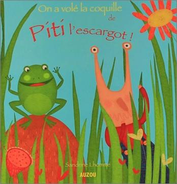 On a volé la coquille de Piti l'escargot de Sandrine Lhomme