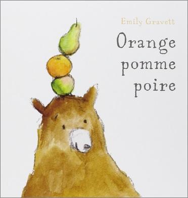 Orange pomme poire d'Emily Gravett