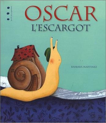 Oscar l'escargot de Barbara Martinez