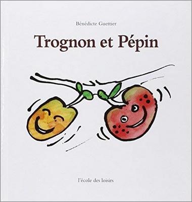 Trognon et Pépin de Bénédicte Guettier