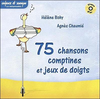 75 chansons, comptines et jeux de doigts, Enfance et musique d'Hélène Bohy et Agnès Chaumié