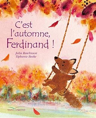 C'est l'automne Ferdinand de Julia Rawlinson et Tiphanie Beeke