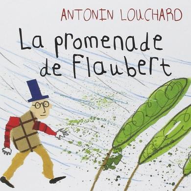 La promenade de Flaubert d'Antonin Louchard