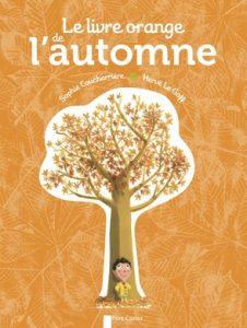 Le livre orange de l'automne de Sophie Coucharrière et Hervé LeGoff
