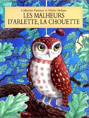 Les malheurs d'Arlette la chouette de Catherine Fauroux et Olivier Melano