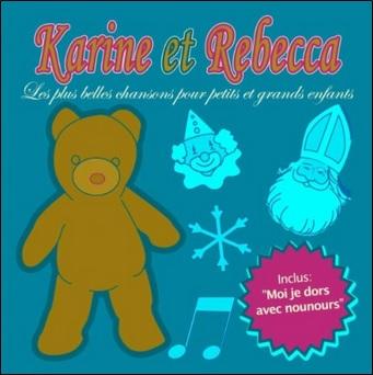 Les plus belles chansons pour petits et grands enfants de Karine et Rebecca
