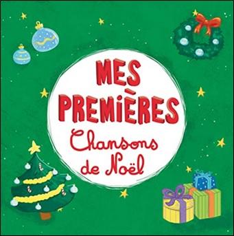 Mes premières chansons de Noël de Francine Chantereau