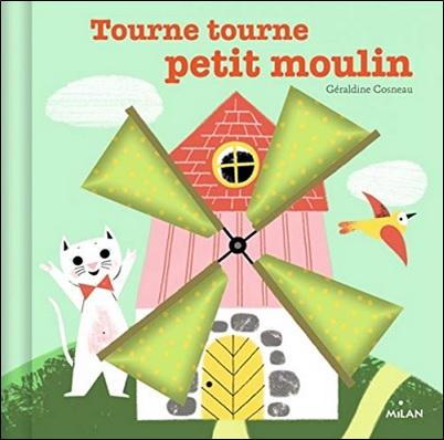 Tourne, tourne petit moulin de Géraldine Cosneau