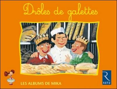 Drôles de galettes d'Antonin Louchard et Magdalena Guirao