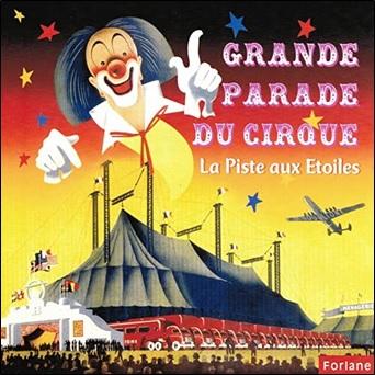 Grande parade du cirque : La piste aux étoiles