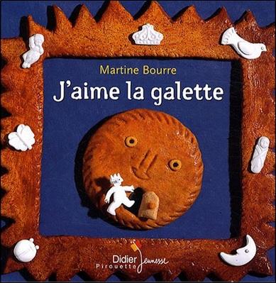 J'aime la galette de Martine Bourre
