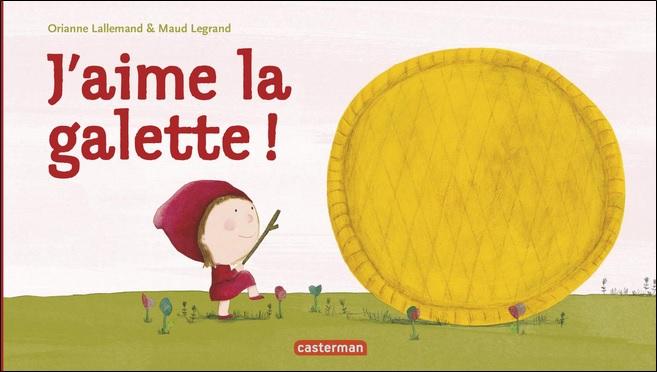 J'aime la galette d'Orianne Lallemand et Maud Legrand
