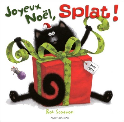 Joyeux Noël, Splat ! de Rob Scotton