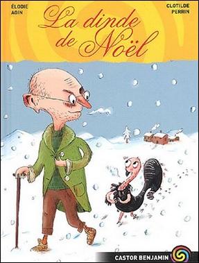 La dinde de Noël d'Elodie Agin et Clotilde Perrin