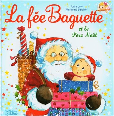 La fée Baguette et le Père Noël de Fanny Joly et Marianne Barcilon