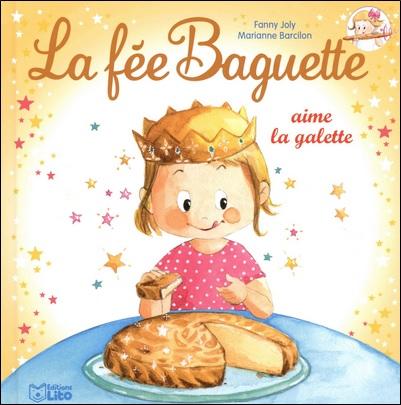 La fée baguette aime la galette de Fanny Joly et Marianne Barcilon